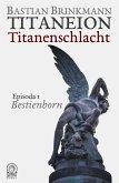 Titaneion Titanenschlacht - Episoda 1: Bestienborn (eBook, ePUB)
