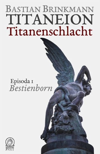 Titaneion Titanenschlacht - Episoda 1: Bestienborn (eBook, ePUB) - Brinkmann, Bastian