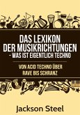 Das Lexikon der Musikrichtungen - Was ist eigentlich Techno ? (eBook, ePUB)