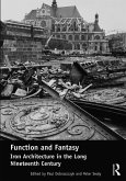 Function and Fantasy: Iron Architecture in the Long Nineteenth Century (eBook, PDF)