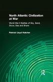 North Atlantic Civilization at War: World War II Battles of Sky, Sand, Snow, Sea and Shore (eBook, ePUB)