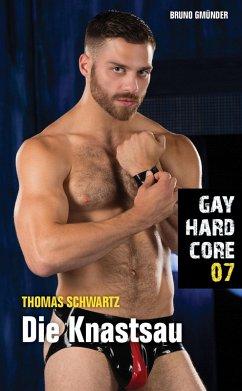 Gay Hardcore 07: Die Knastsau (eBook, ePUB) - Schwartz, Thomas