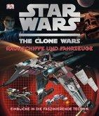 Star Wars The Clone Wars - Raumschiffe und Fahrzeuge (Mängelexemplar)