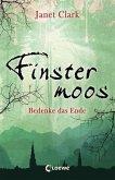 Bedenke das Ende / Finstermoos Bd.4 (Mängelexemplar)