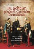 Die geheim gehaltene Geschichte Deutschlands (Mängelexemplar)