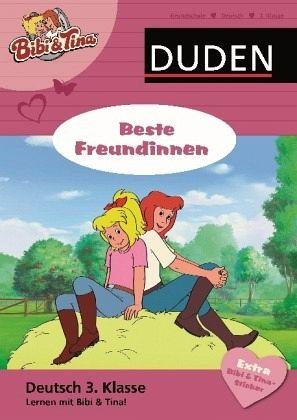 Deutsch 3. Klasse - Bibi & Tina - Beste Freundinnen (Mängelexemplar) - Spitznagel, Elke