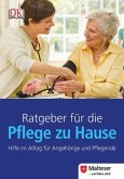 Ratgeber für die Pflege zu Hause (Mängelexemplar)