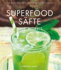 Superfood Säfte (Mängelexemplar) - Morris, Julie