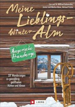 Meine Lieblings-Winter-Alm Bayerische Hausberge (Mängelexemplar)