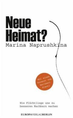 Neue Heimat? (Mängelexemplar) - Naprushkina, Marina