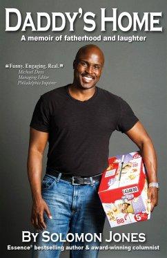 Daddy's Home: A Memoir of Fatherhood and Laughter (eBook, ePUB) - Jones, Solomon