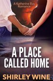 Place Called Home: A Katherine Bay Romance (eBook, ePUB)