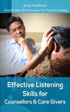 Effective Listening Skills for Counsellors and Care Givers. (eBook, ePUB) - Henderson, Jimmy