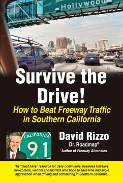 Survive the Drive! How to Beat Freeway Traffic in Southern California (eBook, ePUB) - Rizzo, David
