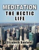 Meditation The Hectic Life (eBook, ePUB)