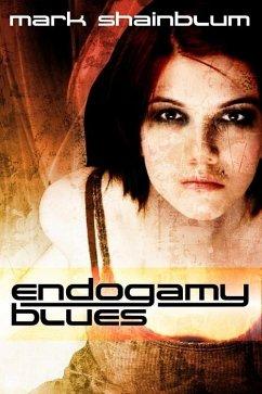 Endogamy Blues (eBook, ePUB) - Shainblum, Mark