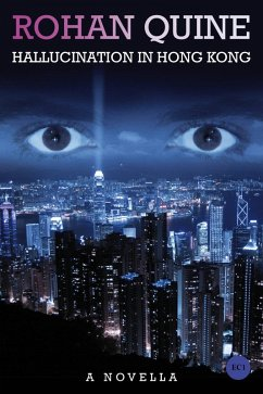 Hallucination in Hong Kong (eBook, ePUB) - Quine, Rohan