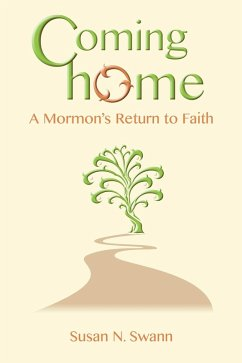 Coming Home: A Mormon's Return to Faith (eBook, ePUB) - Swann, Susan N.