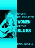 Seven Celebrated Women of the Blues (eBook, ePUB)