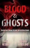 Blood & Ghosts: Haunted Crime Scene Investigations (eBook, ePUB)