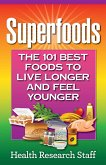 Superfoods: The 101 Best Foods to Live Longer and Feel Younger (eBook, ePUB)