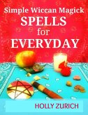 Simple Wiccan Magick Spells for Everyday (eBook, ePUB)