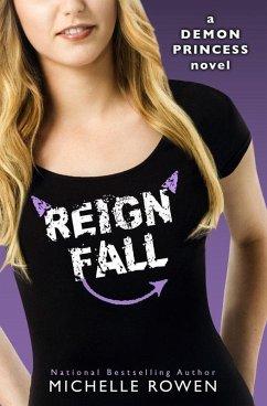 Demon Princess: Reign Fall (eBook, ePUB) - Rowen, Michelle