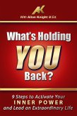 What's Holding You Back? 9 steps to activate your inner power and lead an extraordinary life! (eBook, ePUB)