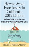 How to Avoid Foreclosure in California, 2012 Edition (eBook, ePUB)