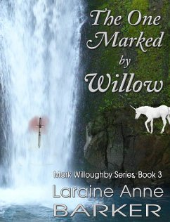 One Marked By Willow (Book 3) (eBook, ePUB) - Barker, Laraine Anne