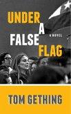 Under a False Flag (eBook, ePUB)