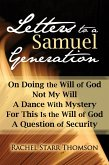 Letters to a Samuel Generation: On Doing the Will of God, Not My Will, A Dance With Mystery, For This Is the Will of God, A Question of Security (eBook, ePUB)
