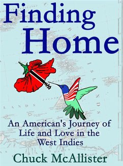 Finding Home: An American's Journey of Life and Love in the West Indies (eBook, ePUB) - Mcallister, Chuck