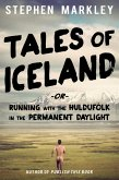 Tales of Iceland -or- Running with the Huldufolk in the Permanent Daylight (eBook, ePUB)