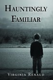 Hauntingly Familiar (eBook, ePUB)