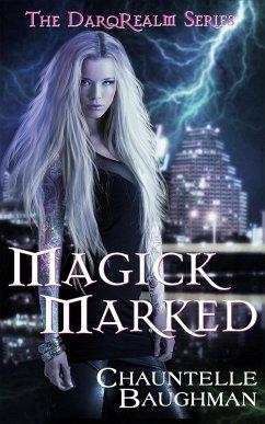 Magick Marked (eBook, ePUB) - Baughman, Chauntelle