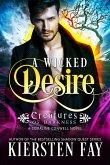Wicked Desire (Creatures of Darkness 3) (eBook, ePUB)