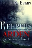 Keepers of Arden The Brothers Volume 1 (eBook, ePUB)