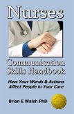 Nurses Communication Skills Handbook: How Your Words and Actions Affect People in Your Care (eBook, ePUB)