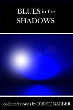Blues in the Shadows (eBook, ePUB) - Barber, Bruce