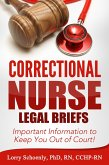 Correctional Nurse Legal Briefs: Important Information to Keep You Out of Court! (eBook, ePUB)