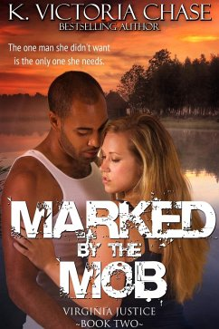 Marked by the Mob (Virginia Justice Book Two) (eBook, ePUB) - Chase, K. Victoria