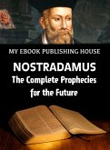 Nostradamus - The Complete Prophecies for the Future (eBook, ePUB)