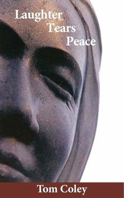 Laughter Tears Peace (eBook, ePUB) - Coley, Tom