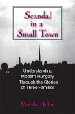 A Scandal in Tiszadomb: Understanding Modern Hungary Through the History of Three Families (eBook, ePUB)