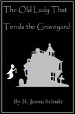 Old Lady That Tends the Graveyard. (eBook, ePUB)