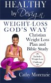 Healthy by Design: Weight Loss, God's Way - Christian Weight Loss Plan and Bible Study (eBook, ePUB)