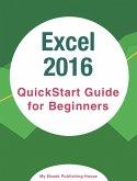 Excel 2016: QuickStart Guide for Beginners (eBook, ePUB)