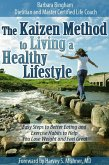 Kaizen Method to Living a Healthy Lifestyle: Easy Steps to Better Eating and Exercise Habits to Help You Lose Weight and Feel Great (eBook, ePUB)