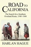 Road to California: The Search for a Southern Overland Route, 1540-1848 (eBook, ePUB)